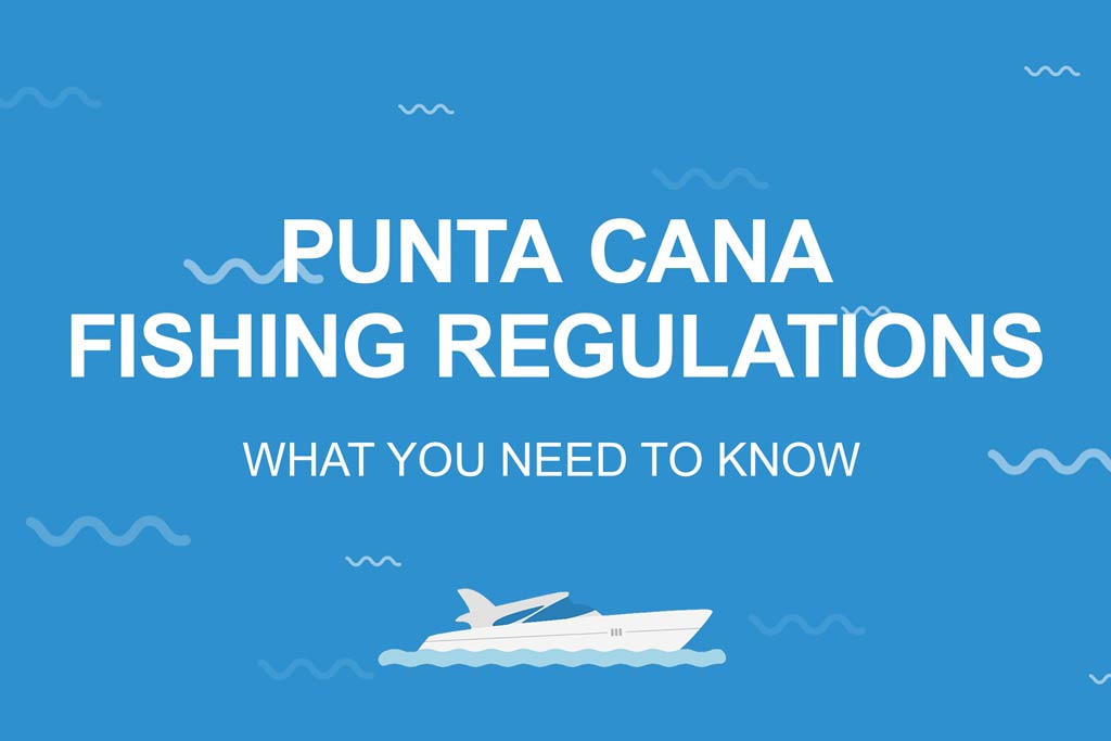 A picture with a blue background and words Punta Cana Fishing Regulations on it