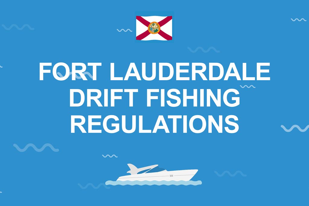 A blue infographic with a Florida flag and words Fort Lauderdale drift fishing regulations