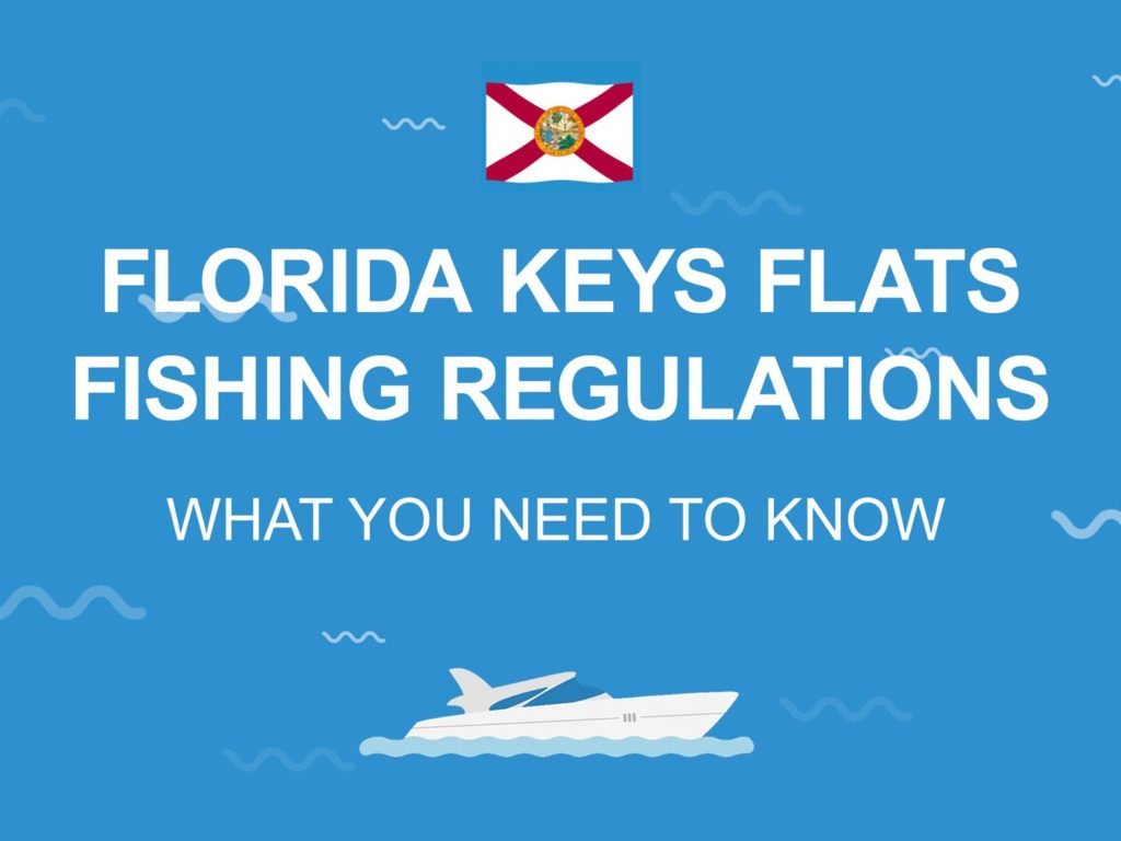 """An infographic with the text """"Florida Keys Flats Fishing Regulations"""" and the Florida state flag on a blue background"""