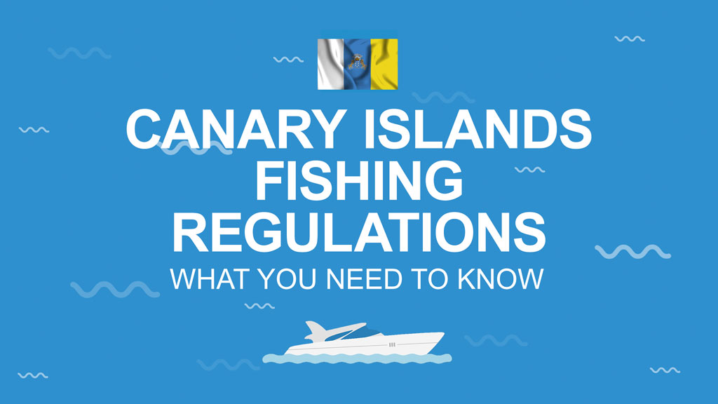 An infographic that says Canary Islands Fishing Regulations - All you need to know on a blue background with the Canary Islands flag above and the image of a boat below the text.